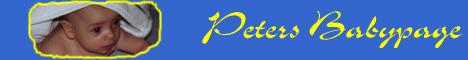 Peters kleine Welt mit Tagebuch, Fotos, Meilensteine, Meisterleistungen, Plapperseite, Links zu seinen Freunden...